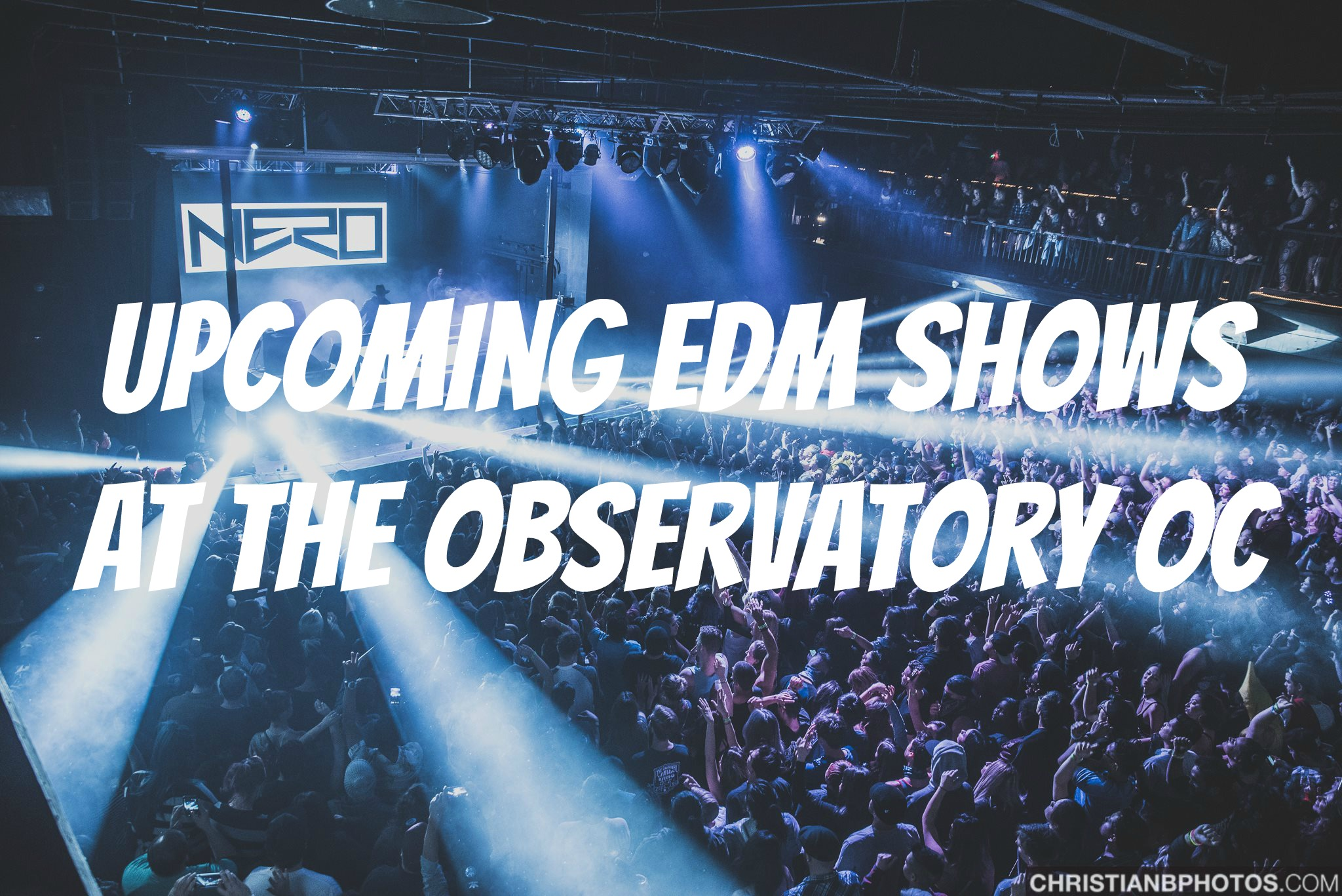Upcoming Edm Shows At The Observatory Oc Events Calendar Gde