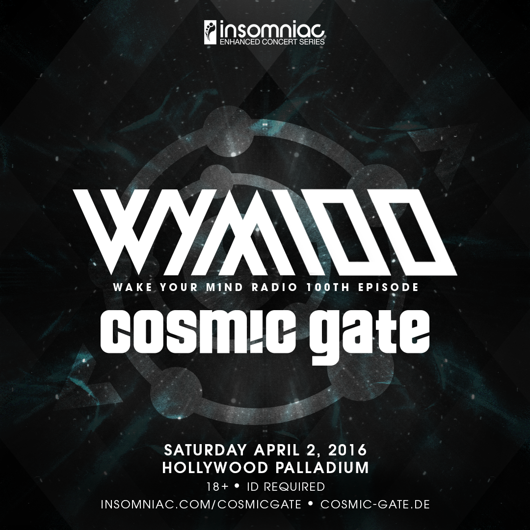 Cosmic Gate Wake Your Mind 100th Episode at The Hollywood Palladium