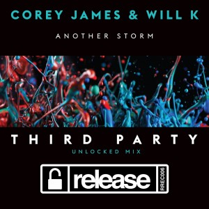 Corey James & Will K – Another Storm (Third Party Unlocked Mix) [Artwork]