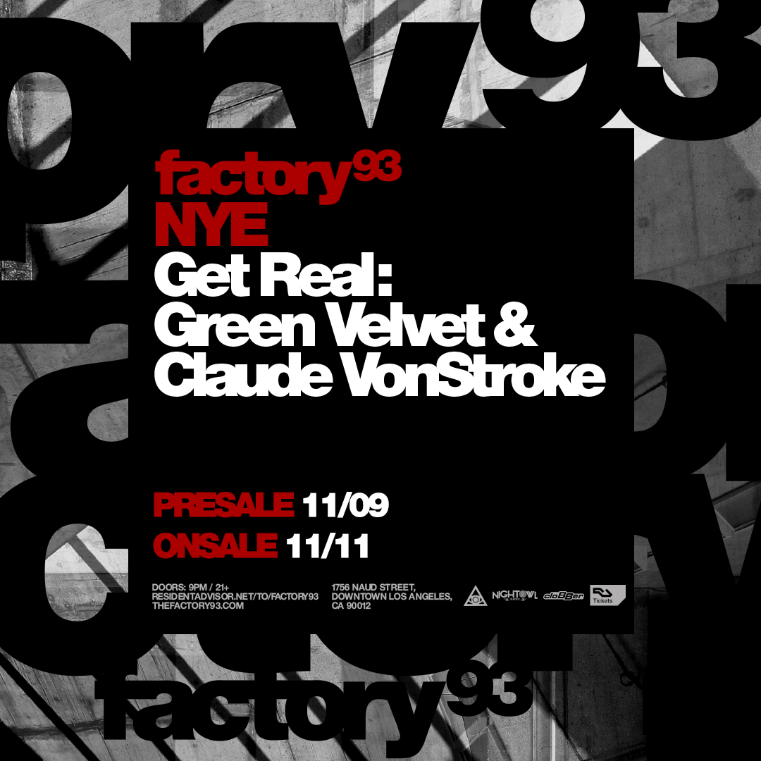 GET REAL Green Velvet and Claude VonStroke Factory 93 NYE